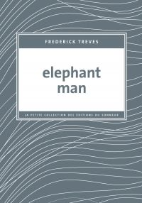Elephant Man | Treves, Frederick (1853-1923). Auteur