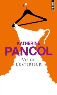Vu de l'extérieur | Pancol, Katherine. Auteur