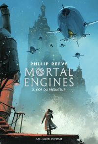 Mortal Engines (Tome 2) - L'or du prédateur | Reeve, Philip