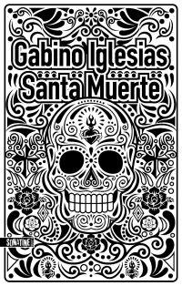 Santa muerte | IGLESIAS, Gabino. Auteur