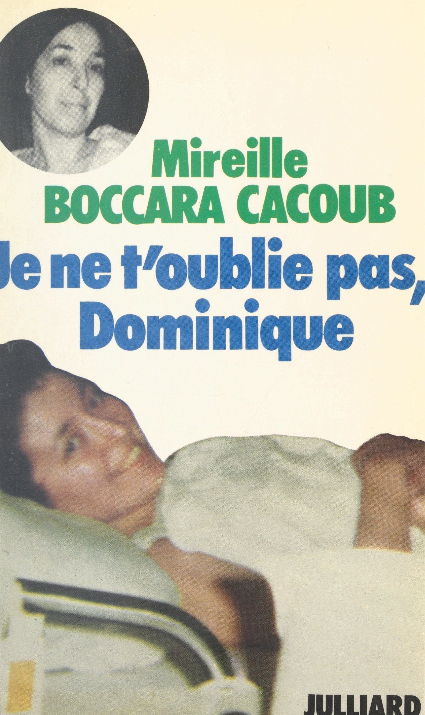 Je ne t'oublie pas, Dominique