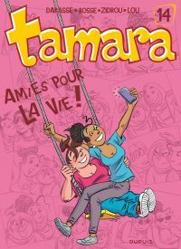 Tamara. Volume 14, Amies pour la vie !