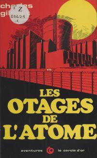 Les otages de l'atome