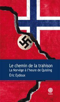 Le chemin de la trahison | Eydoux, Eric. Auteur