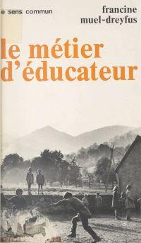 Le métier d'éducateur : les...