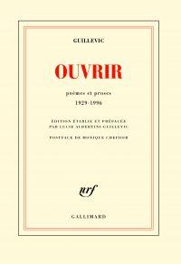Ouvrir. Poèmes et proses 1929-1996