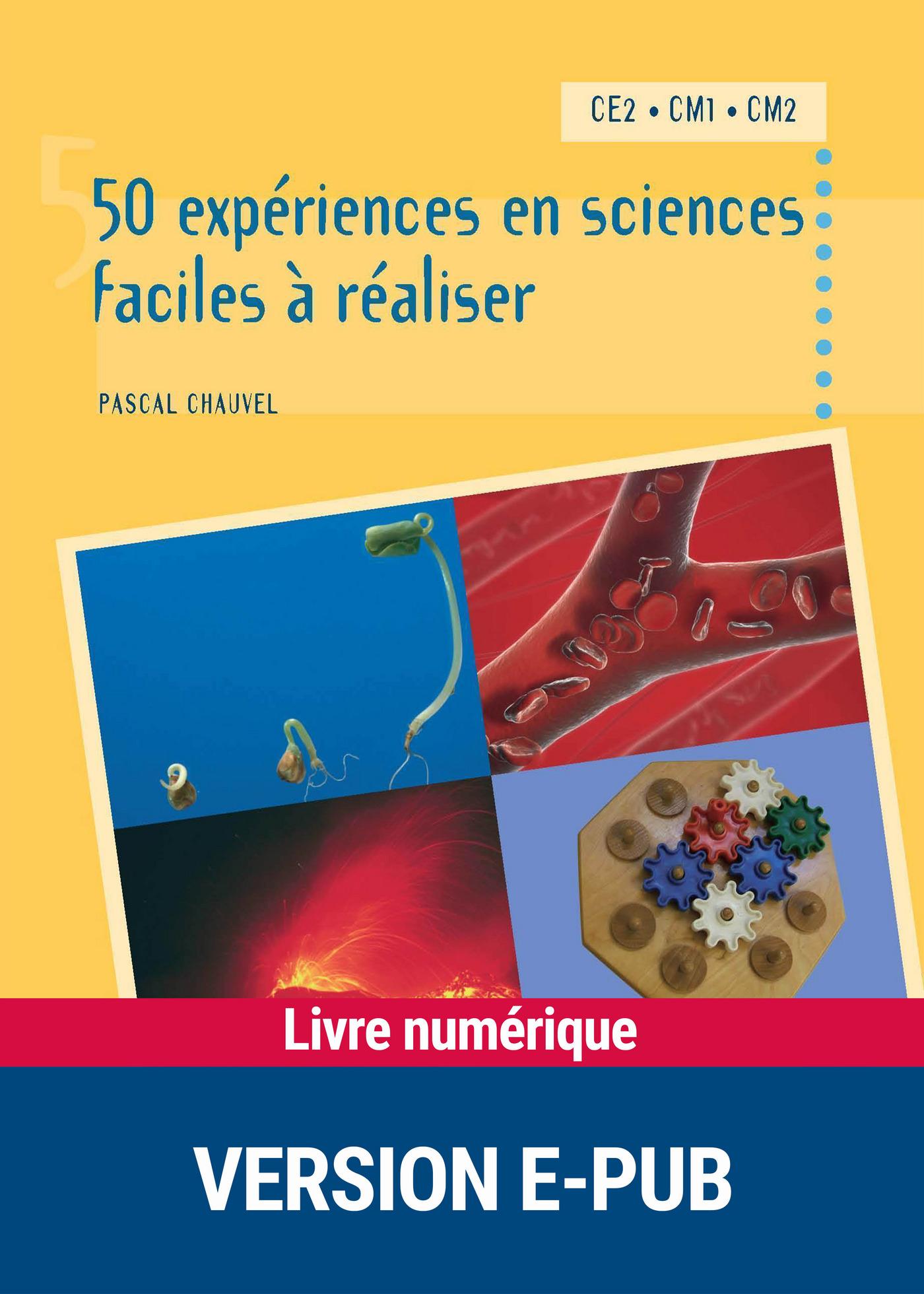 50 expériences en sciences faciles à réaliser