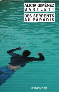 Des serpents au paradis | Giménez Bartlett, Alicia (1951-....). Auteur