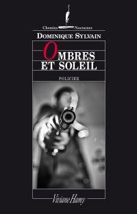 Ombres et soleil | Sylvain, Dominique. Auteur
