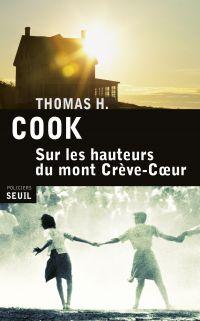 Sur les hauteurs du Mont Crève-Coeur | Cook, Thomas H.. Auteur