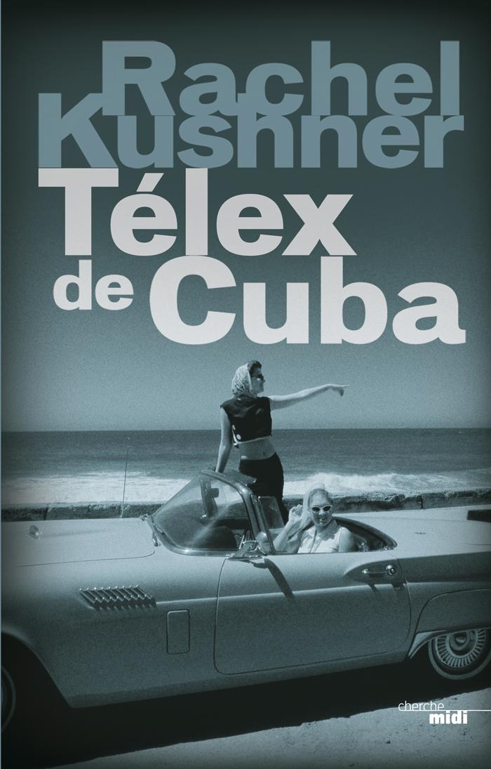 Télex de Cuba | KUSHNER, Rachel