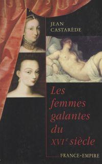 Les femmes galantes du XVIe...