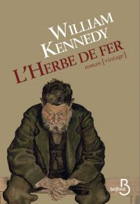 L'Herbe de fer | Kennedy, William (1928-....). Auteur