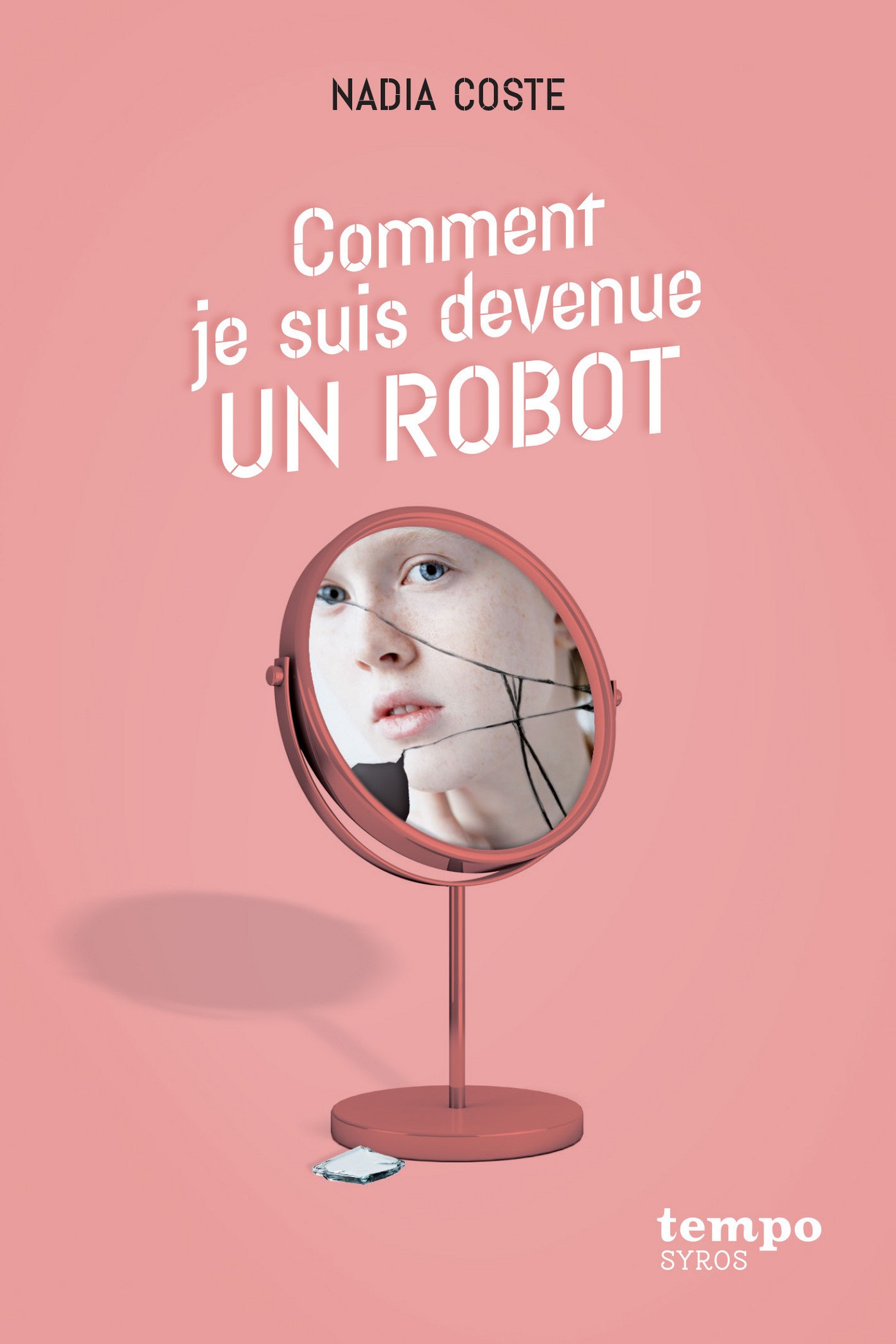 Comment je suis devenue un robot | Coste, Nadia