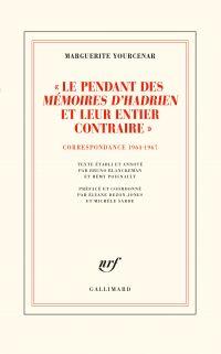"""""""Le pendant des Mémoires d'Hadrien et leur entier contraire"""""""