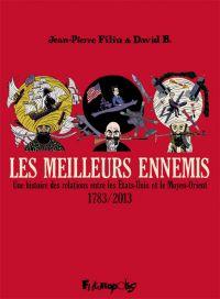 Les meilleurs ennemis (L'Intégrale) -  Une histoire des relations entre les États-Unis et le Moyen-Orient (1783-2013)