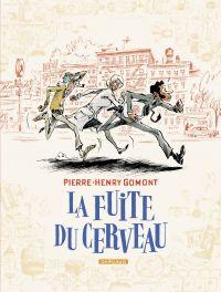 La Fuite du cerveau - tome1 | Gomont, Pierre-Henry (1978-....). Auteur