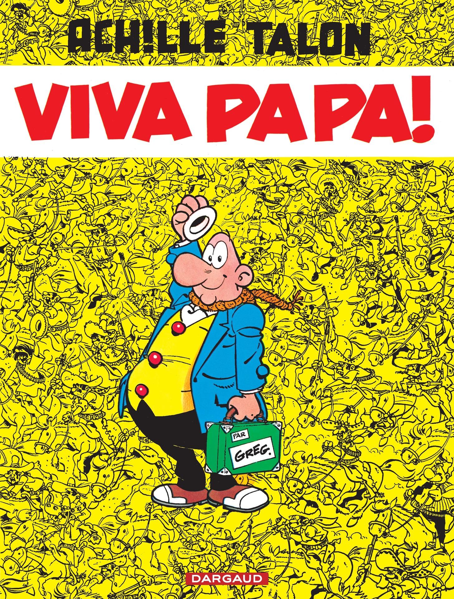Achille Talon - Tome 20 - Viva Papa !