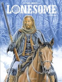 Lonesome  - tome 2 - Les Ru...