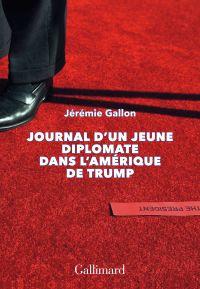 Journal d'un jeune diplomate dans l'Amérique de Trump : essai