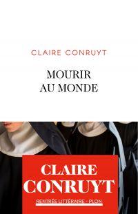 Mourir au monde | Conruyt, Claire. Auteur
