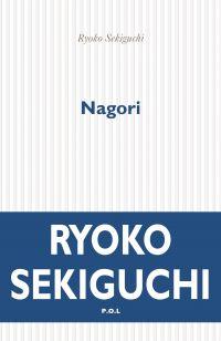 Nagori, la nostalgie de la saison qui s'en va | Sekiguchi, Ryoko. Auteur