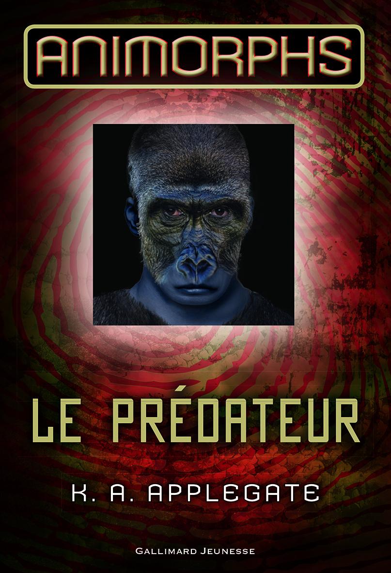 Animorphs (Tome 5) - Le prédateur
