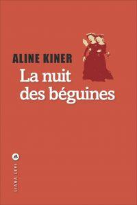 La nuit des béguines | Kiner, Aline. Auteur