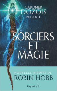 Sorciers et magie | Dozois, Gardner. Auteur