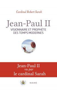 Jean-Paul II, visionnaire e...