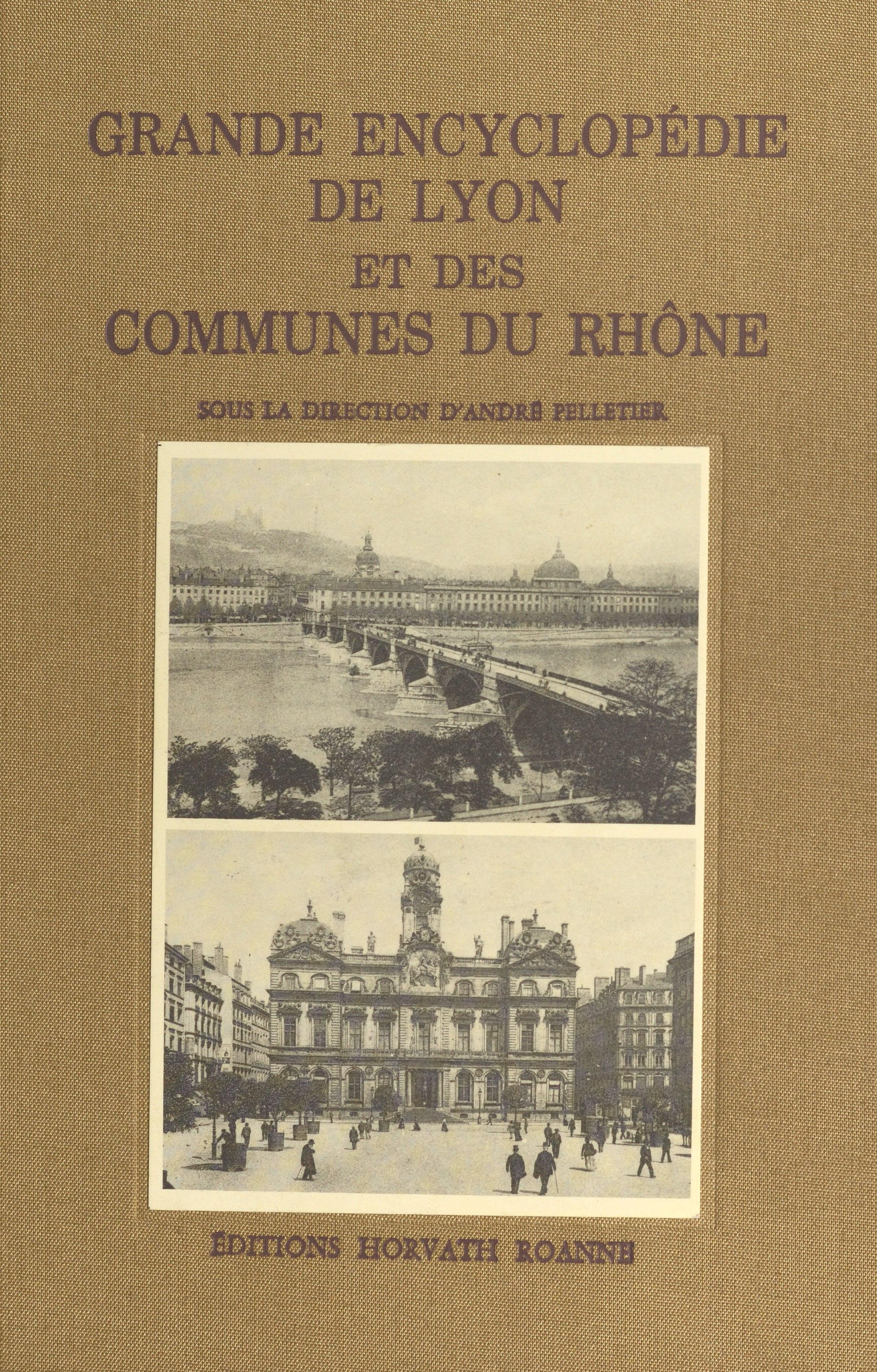 Grande Encyclopédie de Lyon et des communes du Rhône