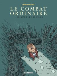 Le combat ordinaire - tome 3 - Ce qui est précieux | Larcenet, Manu. Auteur