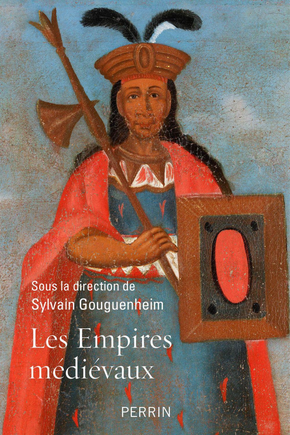Les empires médiévaux | Gouguenheim, Sylvain (1960-....). Directeur de publication
