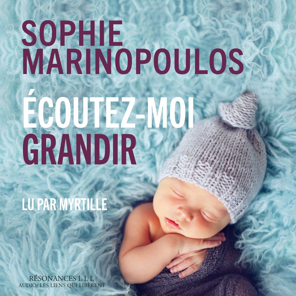 Écoutez-moi grandir | Marinopoulos, Sophie. Auteur