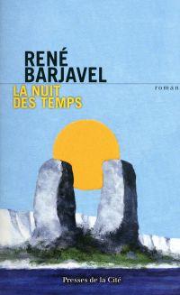 La nuit des temps | Barjavel, René (1911-1985). Auteur