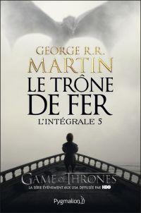 Le Trône de Fer - L'Intégrale 5 (Tomes 13 à 15) | Martin, George R.R.. Auteur