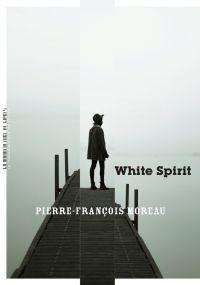 White spirit | Moreau, Pierre-François. Auteur