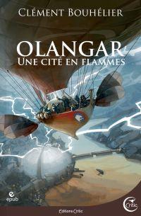 Une Cité en flammes | BOUHELIER, Clément. Auteur