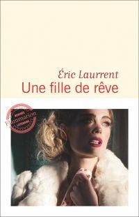 Une fille de rêve | Laurrent, Eric. Auteur