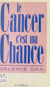 Le cancer, c'est ma chance
