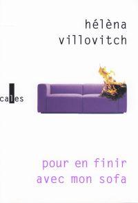 Pour en finir avec mon sofa | Villovitch, Hélèna (1963-....). Auteur