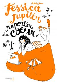 Jessica Jupiter reporter du coeur. Jessica Jupiter, tome 3