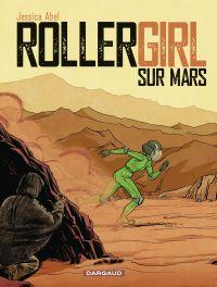 Rollergirl sur Mars Intégrale | Abel, Jessica (1969-....). Auteur
