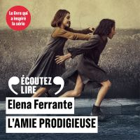 L'amie prodigieuse   Ferrante, Elena. Auteur