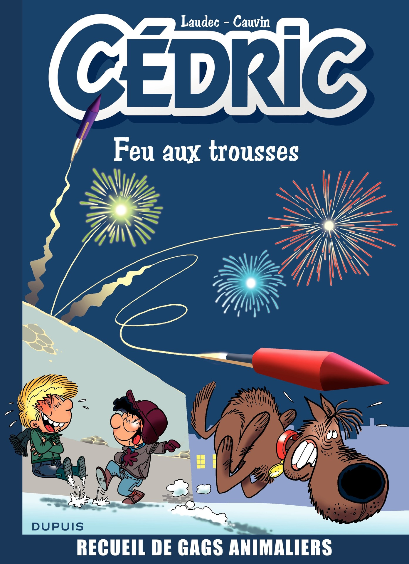 Cédric Best Of - Tome 4 - Feu aux trousses ! Recueil de gags animaliers