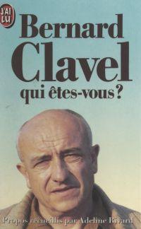 Bernard Clavel, qui êtes-vo...