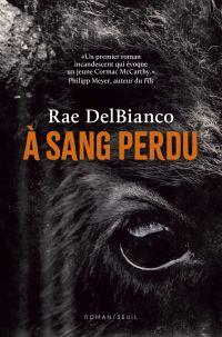 A sang perdu | Delbianco, Rae. Auteur