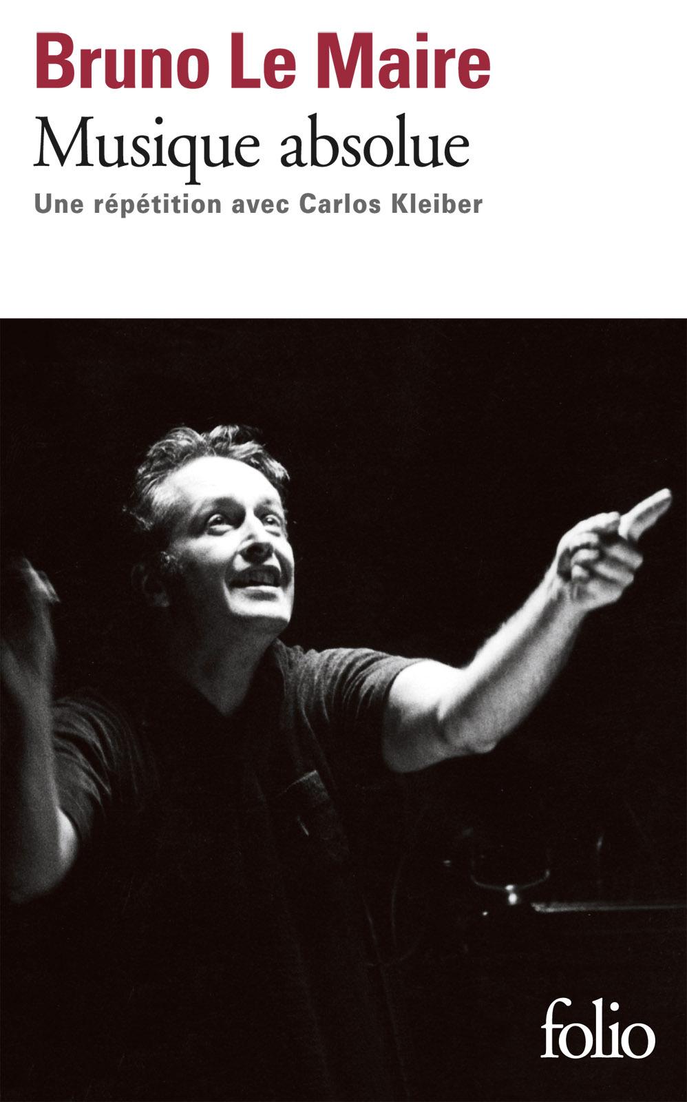 Musique absolue. Une répétition avec Carlos Kleiber