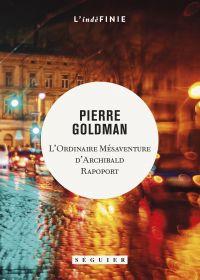 L'Ordinaire Mésaventure d'Archibald Rapoport   GOLDMAN, Pierre