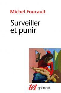 Surveiller et punir. Naissance de la prison | Foucault, Michel. Auteur